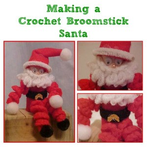 Making a Crochet Broomstick Santa