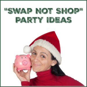 """Swap Not Shop"" Party Ideas"