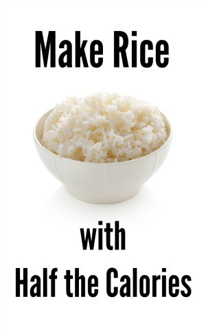 Make Rice with Half the Calories