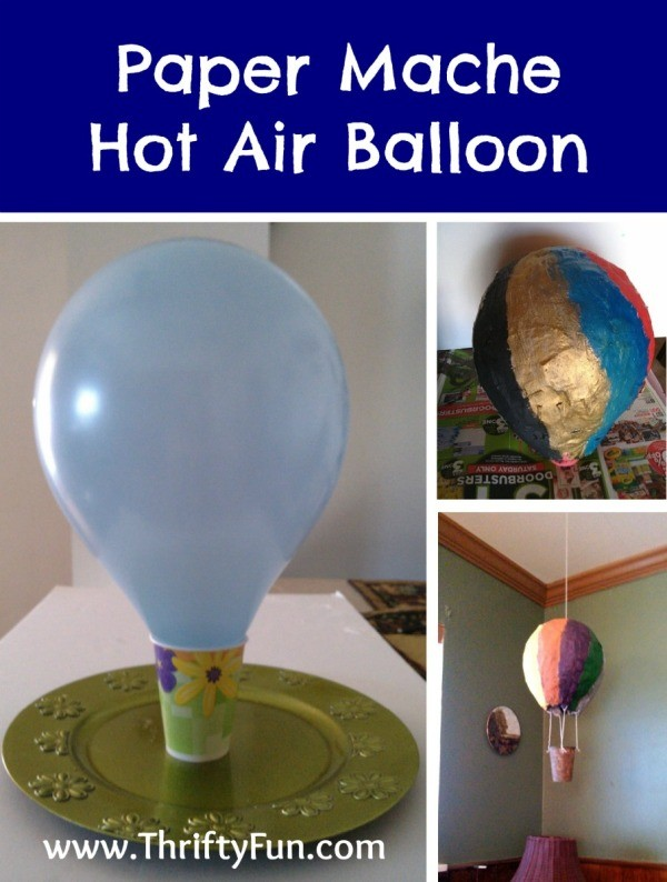 Making A Paper Mache Hot Air Balloon Thriftyfun