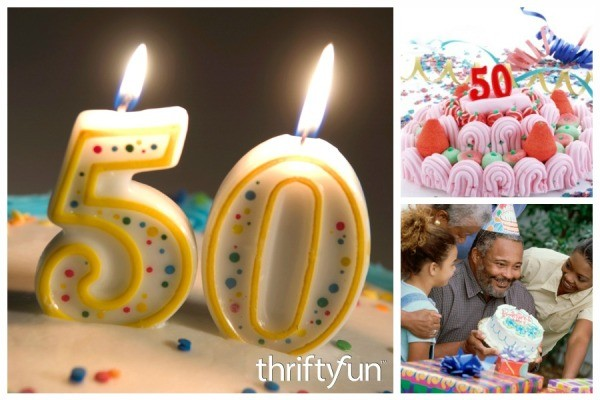Unique 50th Birthday Party Ideas ThriftyFun