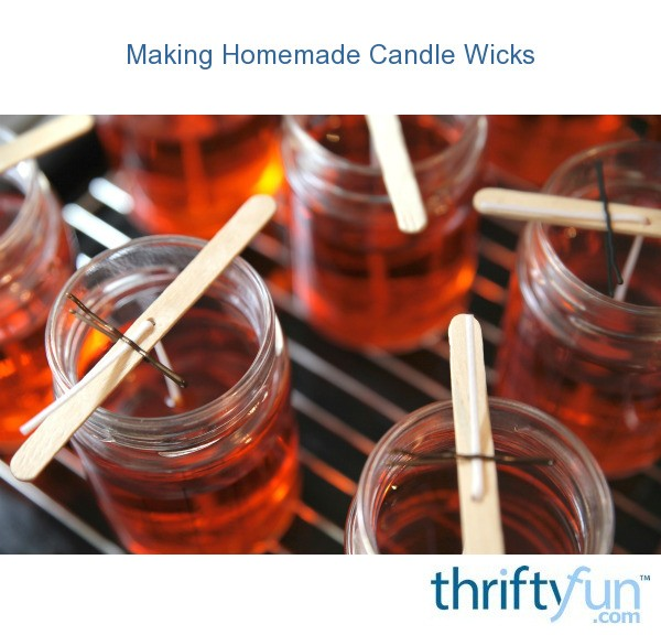 Making Homemade Candle Wicks Thriftyfun,Easy Appetizers Finger Foods For A Party