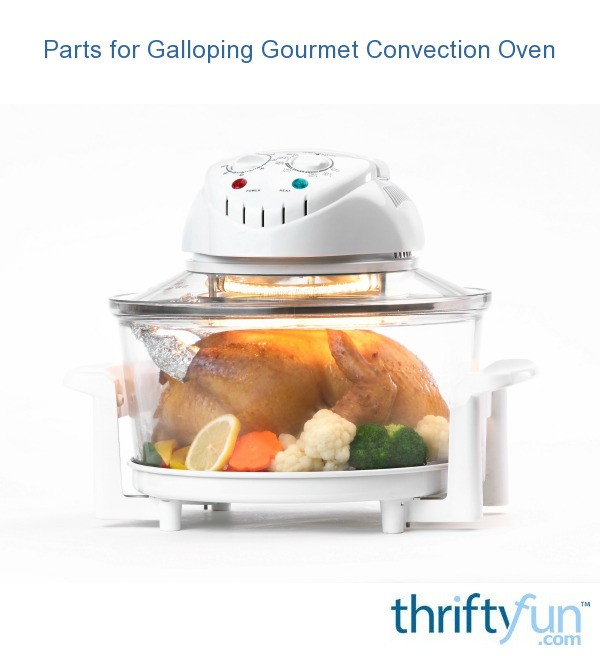 Finding Manuals And Replacement Parts For Galloping Gourmet Convection Ovens Thriftyfun