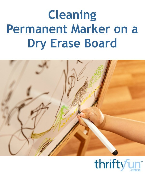 cleaning permanent marker off a dry erase board thriftyfun. Black Bedroom Furniture Sets. Home Design Ideas