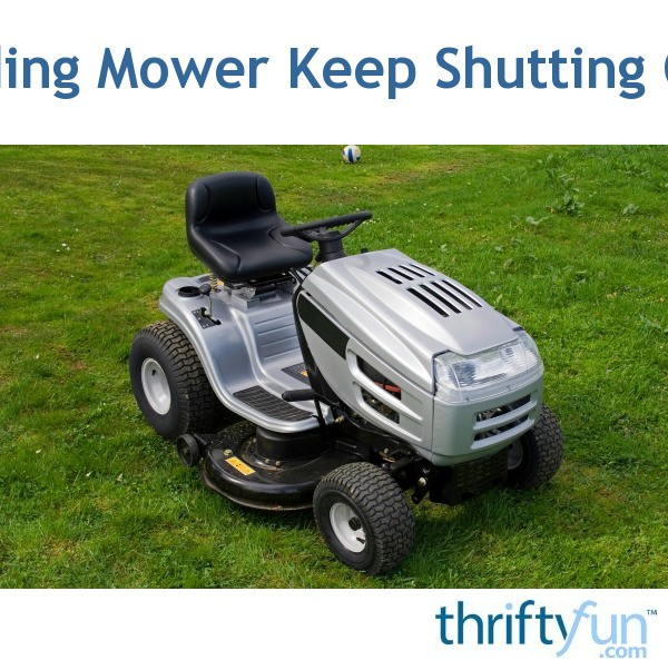 Riding Mower Keeps Shutting Off | ThriftyFun
