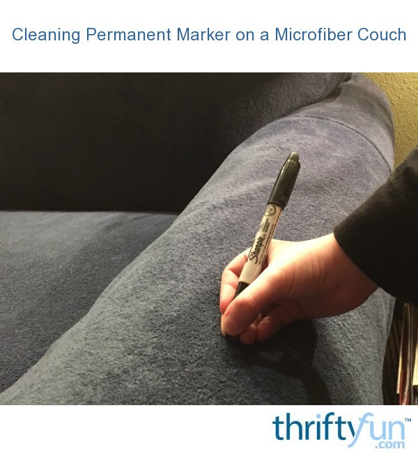 Cleaning Permanent Marker On A Microfiber Couch Thriftyfun