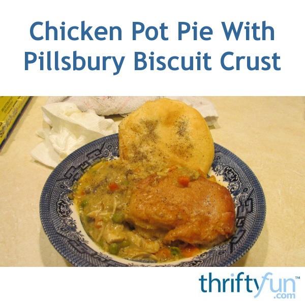 Homemade Chicken Pot Pie With Pillsbury Biscuit Crust ...
