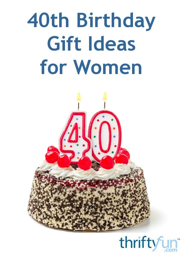 40th Birthday Gift Ideas For Women