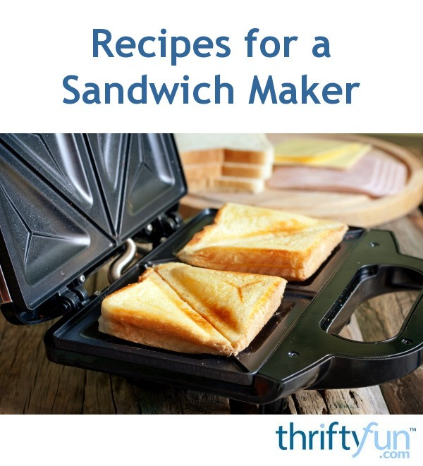 recipes for a sandwich maker thriftyfun. Black Bedroom Furniture Sets. Home Design Ideas