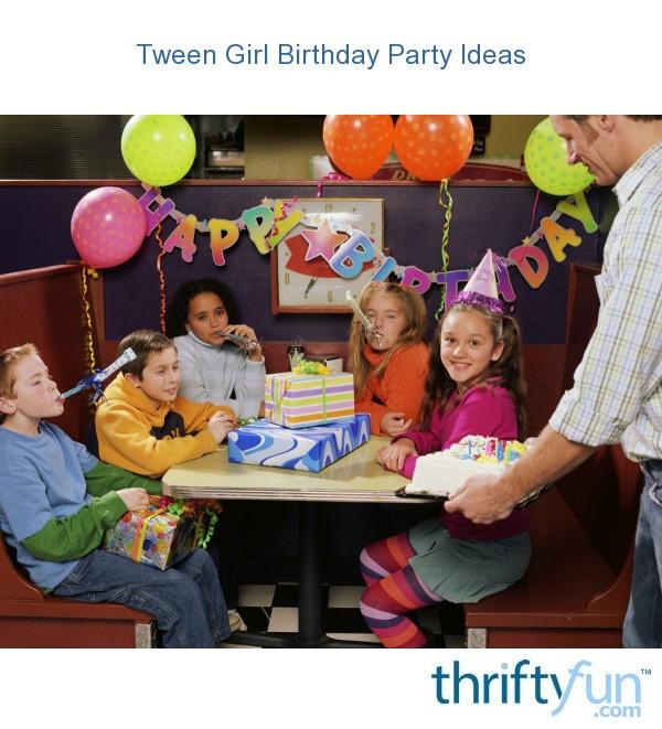 Tween Girl Birthday Party Ideas
