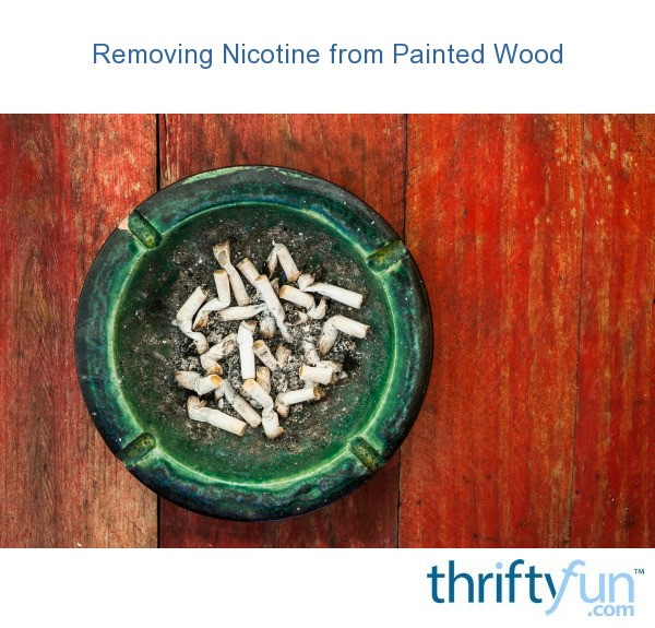 How To Clean Nicotine Off Wood - Wvsdc org