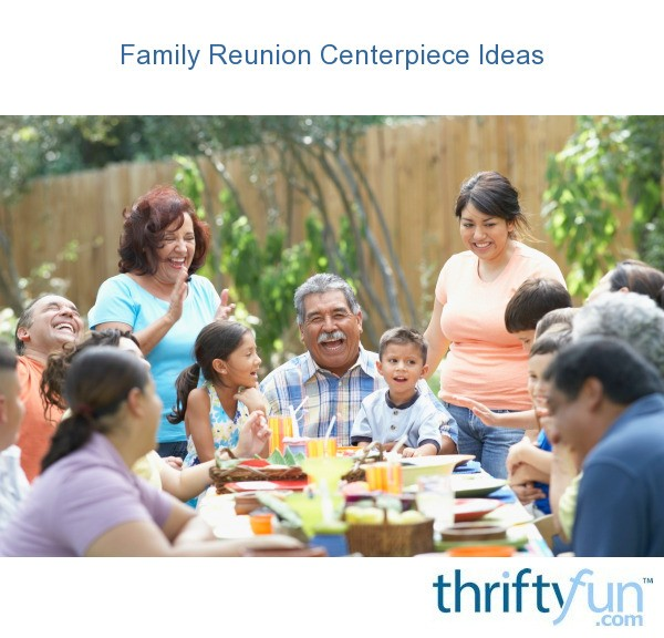 Magnificent Family Reunion Centerpiece Ideas Thriftyfun Download Free Architecture Designs Embacsunscenecom