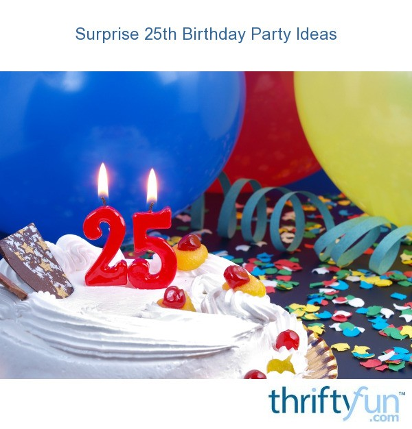 Surprise 25th Birthday Party Ideas
