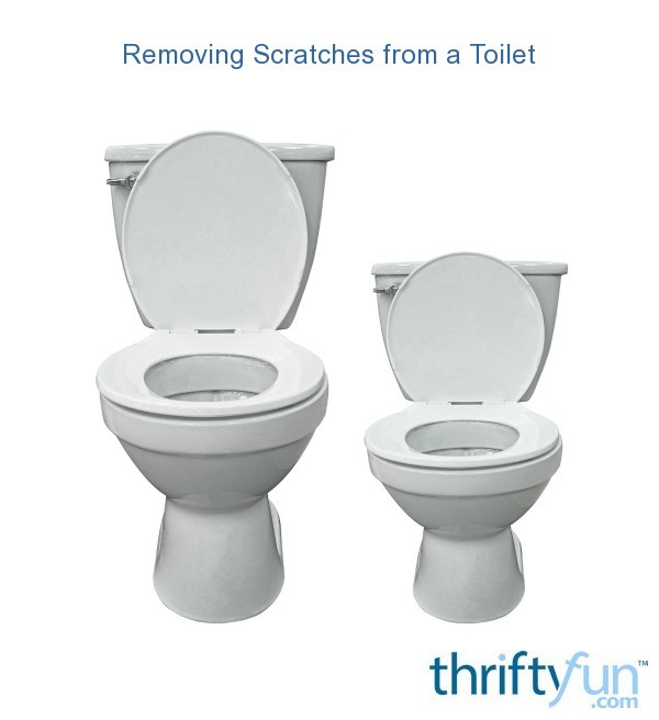 Removing Scratches From A Toilet