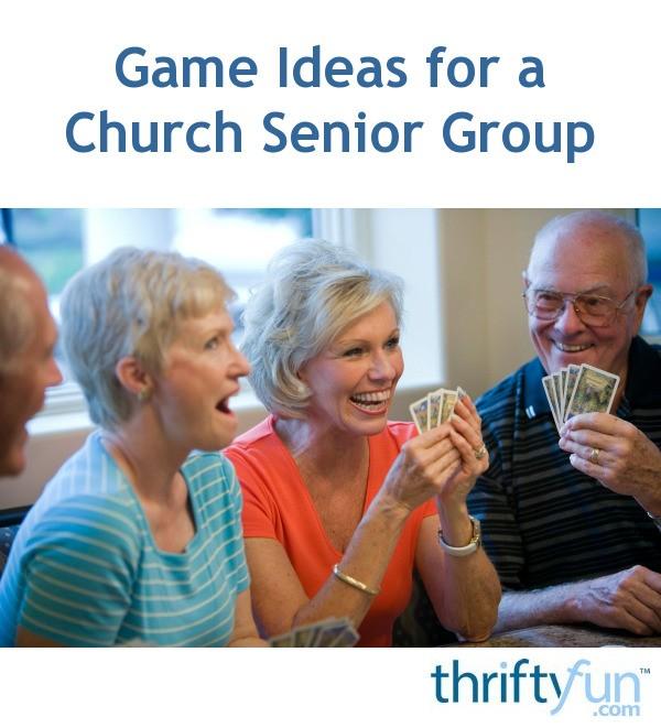 Group Game Ideas: Game Ideas For A Church Senior Group