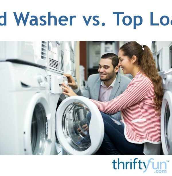 Front Load Washer Vs Top Load Washer Thriftyfun