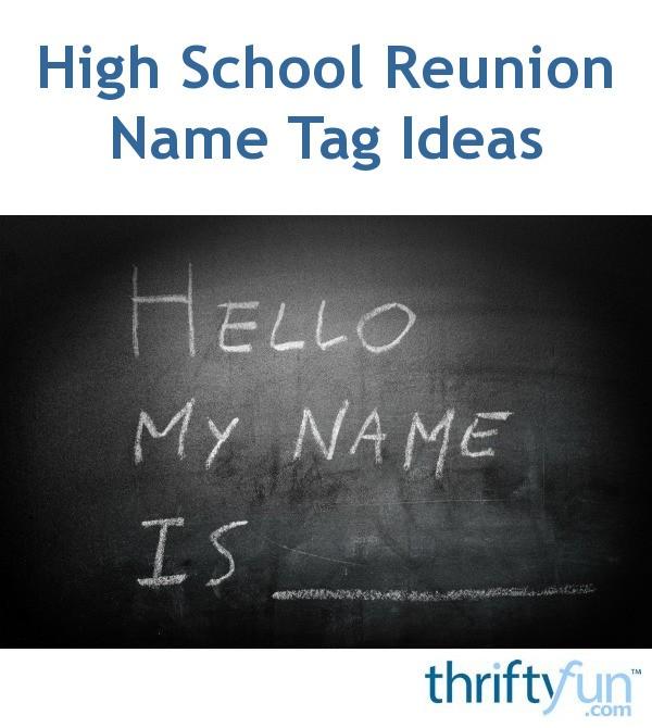 High School Reunion Name Tag Ideas