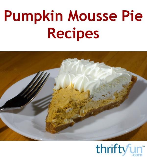 Pumpkin Mousse Pie Recipes | ThriftyFun