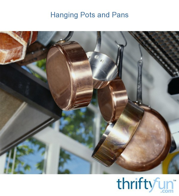 Hanging Pots And Pans Thriftyfun