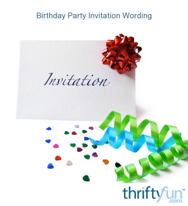 Birthday party invitation wording thriftyfun stopboris Image collections