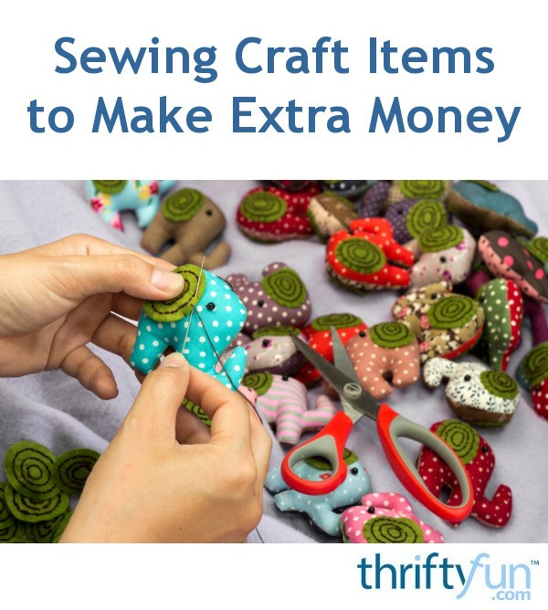 Sewing Craft Items To Make Extra Money