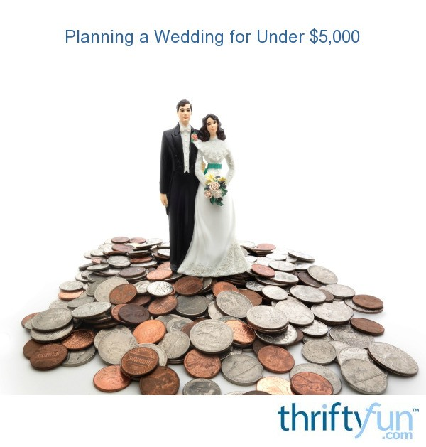 Planning A Wedding For Under $5,000