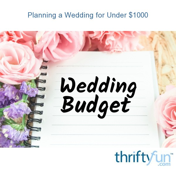 Planning A Wedding For Under $1000