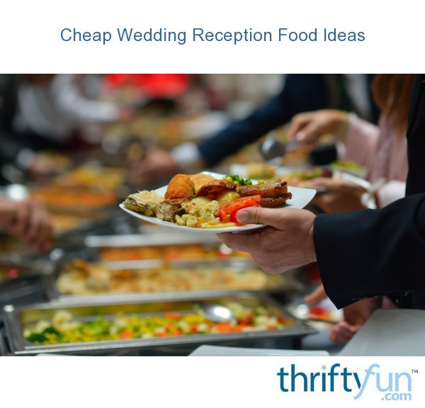 Cheap Wedding Reception Food Ideas | ThriftyFun