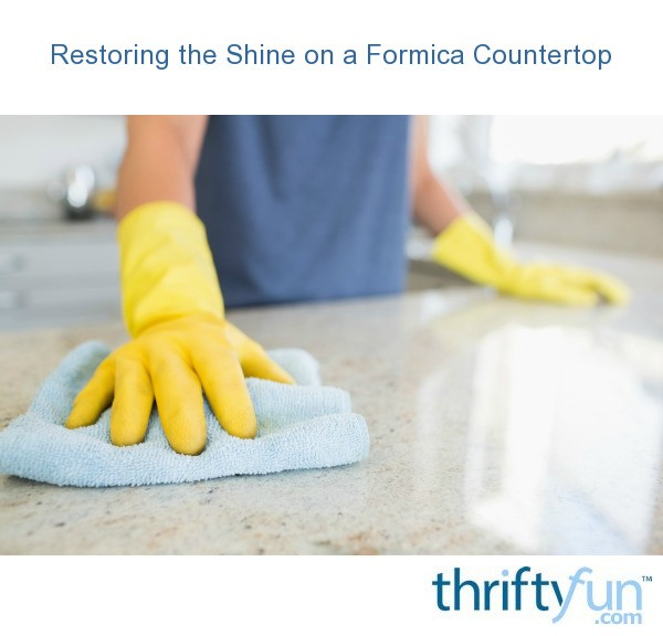 Restoring The Shine On A Formica Countertop Thriftyfun
