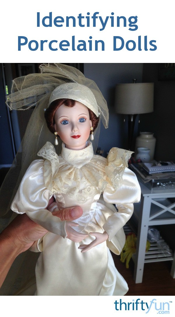 Identifying Porcelain Dolls Thriftyfun