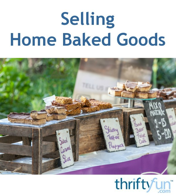 Selling Home: Selling Home Baked Goods
