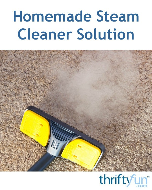 Homemade Steam Cleaner Solution Thriftyfun