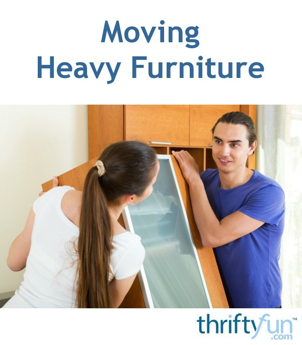 Moving Heavy Furniture Thriftyfun
