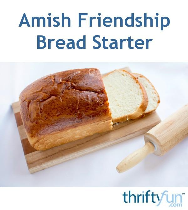 Amish Friendship Bread Starter Thriftyfun