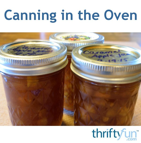 Canning In The Oven Thriftyfun