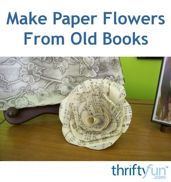 Making paper flowers from old books thriftyfun mightylinksfo