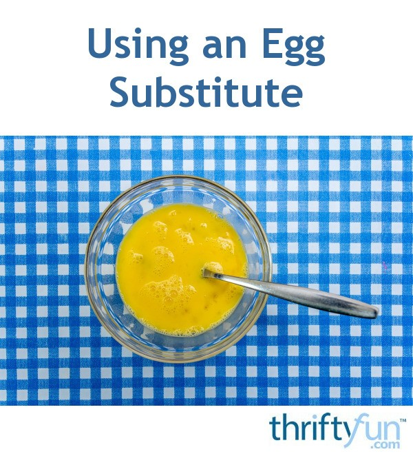 Using an egg substitute thriftyfun - Alternative uses for eggs ...