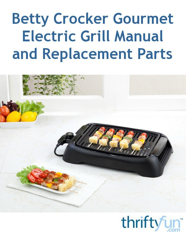 Electric Grill Replacement Parts ~ Betty crocker gourmet electric grill manual and