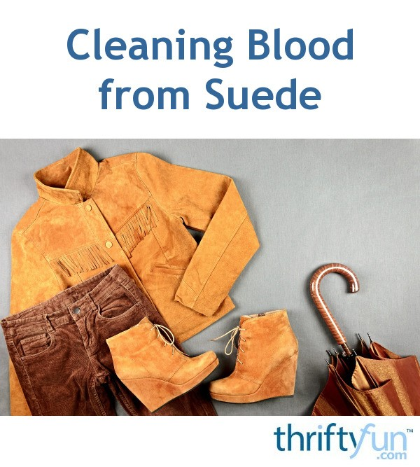 Removing Blood Stains From Suede Shoes