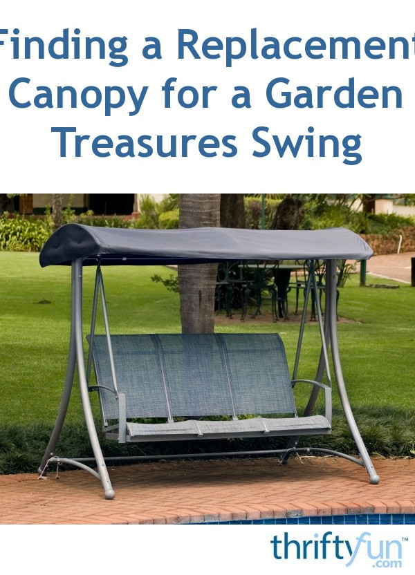 sc 1 st  ThriftyFun.com & Finding a Replacement Canopy for a Garden Treasures Swing | ThriftyFun