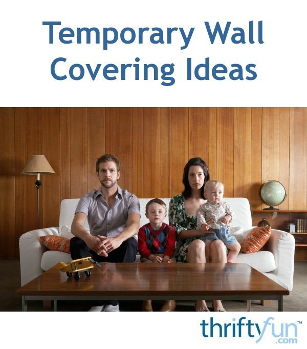 Temporary Wall Covering Ideas Thriftyfun