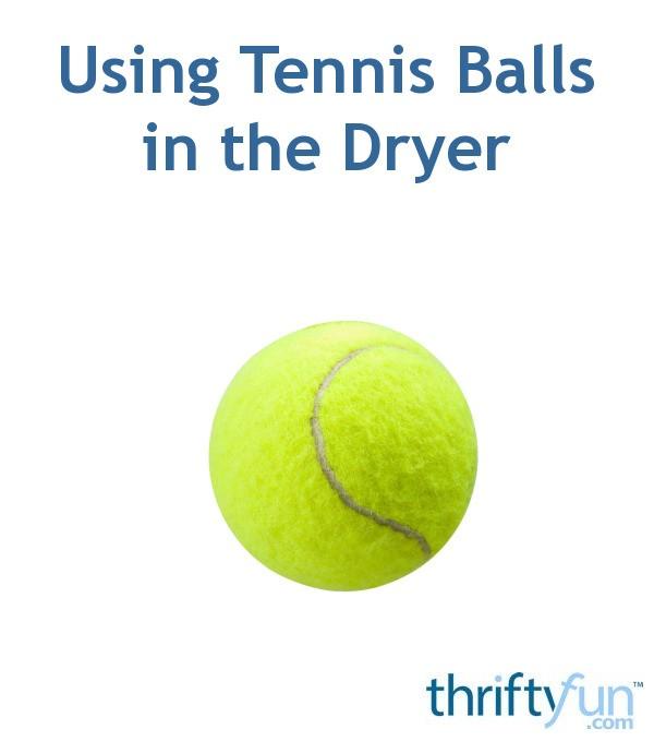 Using Tennis Balls In The Dryer Thriftyfun