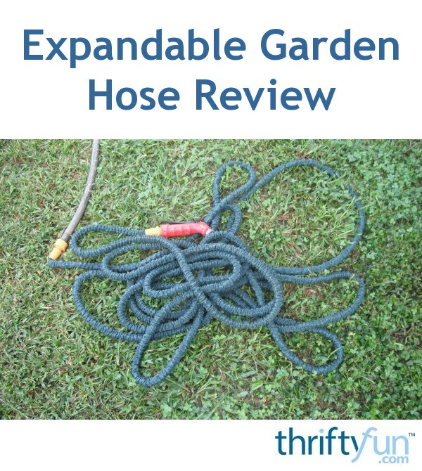 Expandable Garden Hose Product Review Thriftyfun