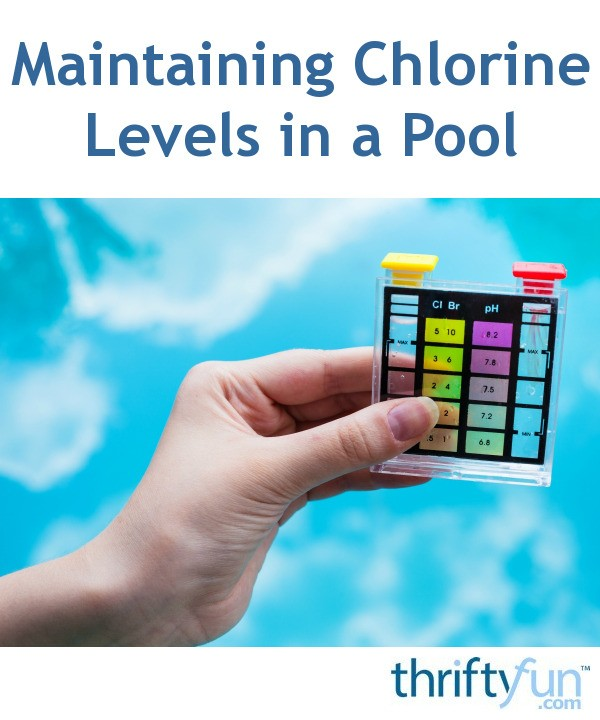 Maintaining Chlorine Levels In A Pool Thriftyfun