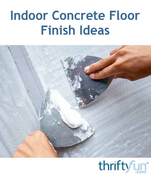 Flooring Zeeland Mi >> Indoor Concrete Floor Finish Ideas | ThriftyFun