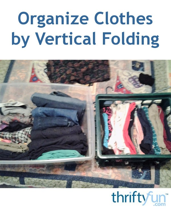 Organize Clothes By Vertical Folding Thriftyfun