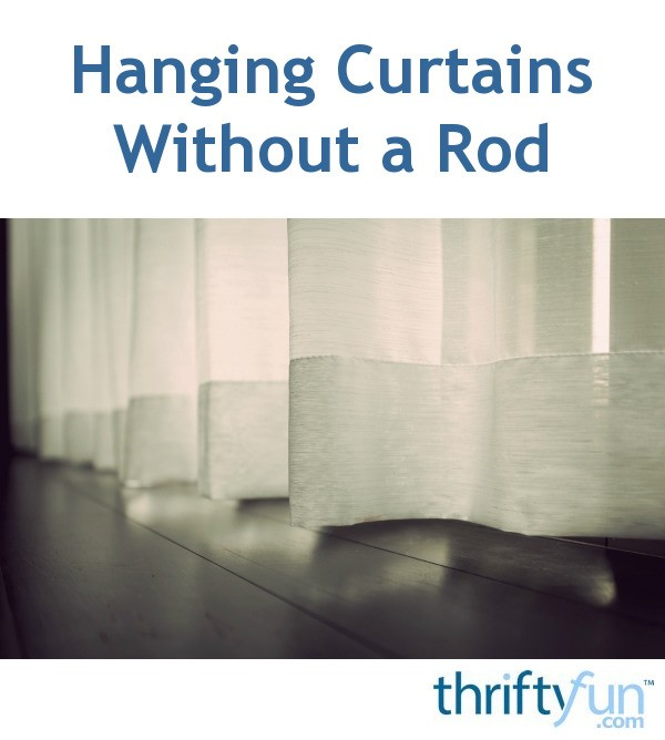 Hanging Curtains Without A Rod Thriftyfun