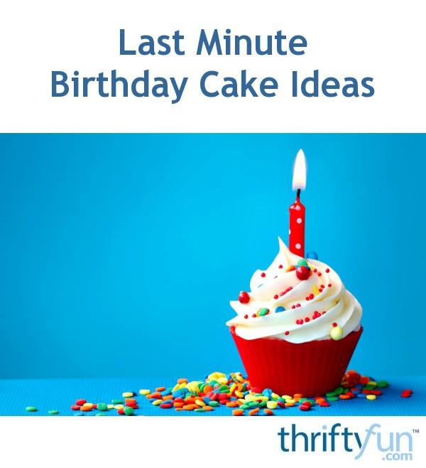 Last Minute Birthday Cake Ideas