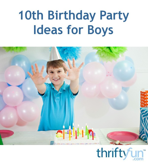10th Birthday Party Ideas For Boys?