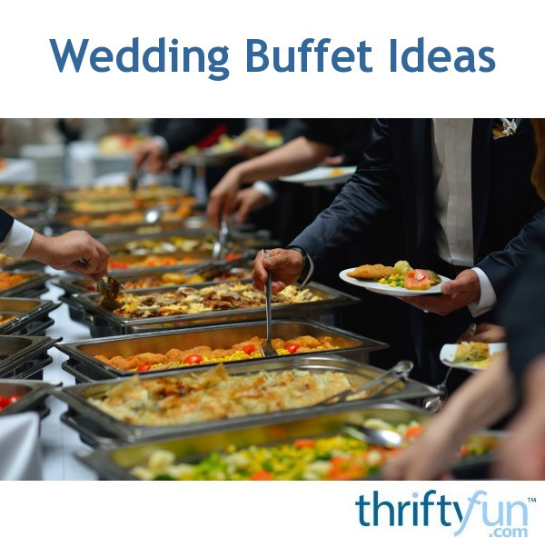 Wedding Reception Buffet Food Ideas: Wedding Buffet Ideas